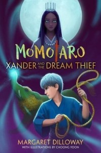 Momotaro: Xander and the Dream Thief by margaret Dilloway