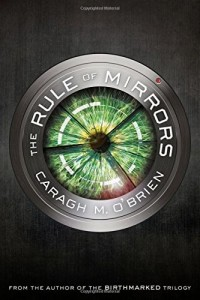 The Rule of Mirrors by Caragh O'Brien