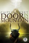 The Door in the Mountain by Caitlin Sweet