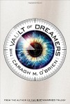 The Vault of Dreamers by Caragh O'Brien