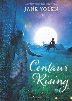 Centaur Rising by Jane Yolen
