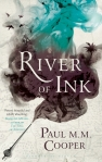 River of Ink by Paul M. M. Cooper