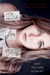 Die for You by Amy Fellner Dominy