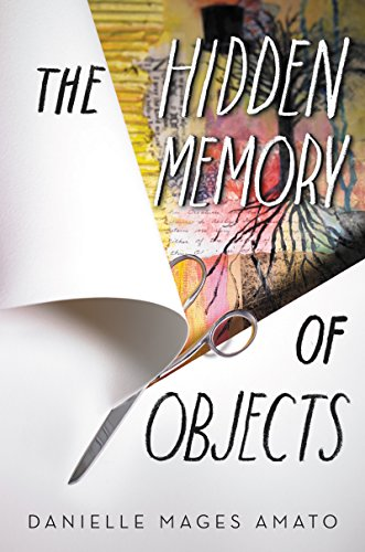 The Hidden Memory of Objects by Danielle Mages Amato