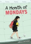 A Month of Mondays by Joelle Anthony
