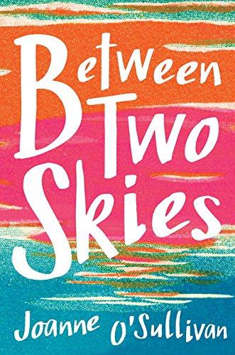 Between Two Skies by Joanne O'Sullivan