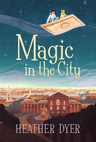 Magic in the City by Heather Dyer