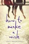 How to Make a Wish by Ashley Herring Blake