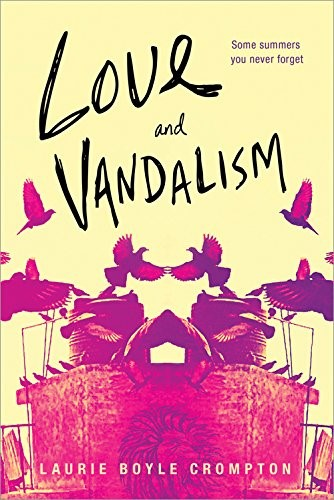 Love and Vandalism by Laurie Boyle Crompton