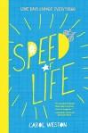 Speed of Life by Carol Weston
