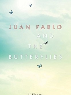 Juan Pablo and the Butterflies by J. J. Flowers
