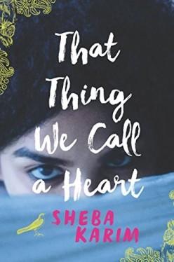 That Thing We Call a Heart by Sheba Karim