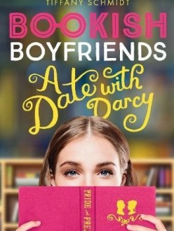 Bookish Boyfriends: A Date with Darcy by Tiffany Schmidt