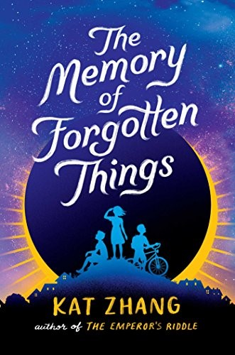 The Memory of Forgotten Things by Kat Zhang