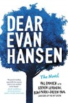 Dear Evan Hansen by Val Emmich with Steven Levenson, Benj Pasek & Justin Paul