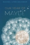 Our Year of Maybe by Rachel Lynn Solomon