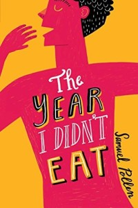 The Year I Didn't Eat by Samuel Pollen
