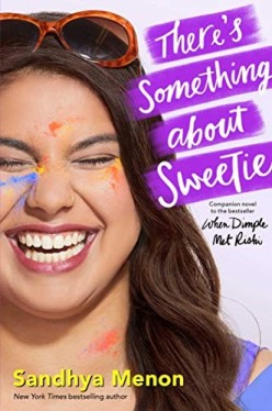 There's Something About Sweetie by Sandhya Menon