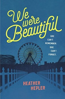 We Were Beautiful by Heather Hepler