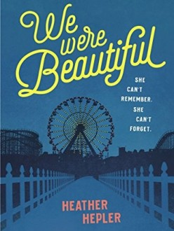 We Were Beautiful by Heather Hepler
