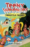 Teeny Weenies 2 - Freestyle Frenzy and Other Stories by David Lubar