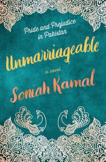 Unmarriageable-Pride and Prejudice in Pakistan by Soniah Kamal
