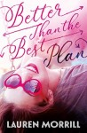 Better than the Best Plan by Lauren Morrill