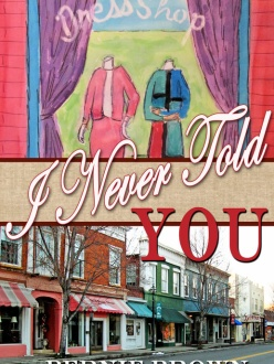 I Never Told You by Bernie Brown