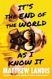 It's the End of the World as I Know It by Matthew Landis
