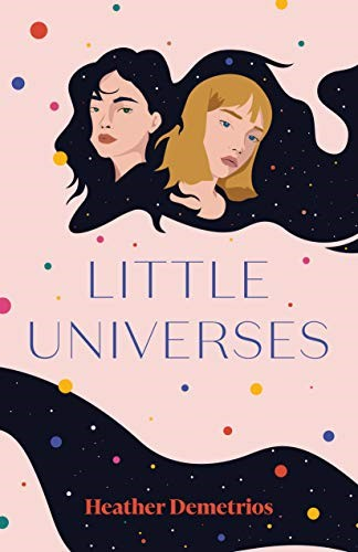Little Universes by Heather Demetrios
