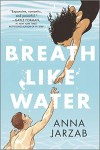 Breath Like Water by Anna Jarzab
