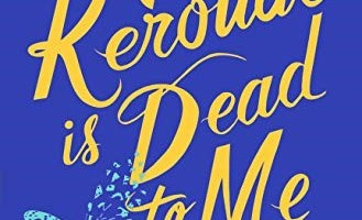 Jack Kerouac Is Dead to Me by Gae Polisner
