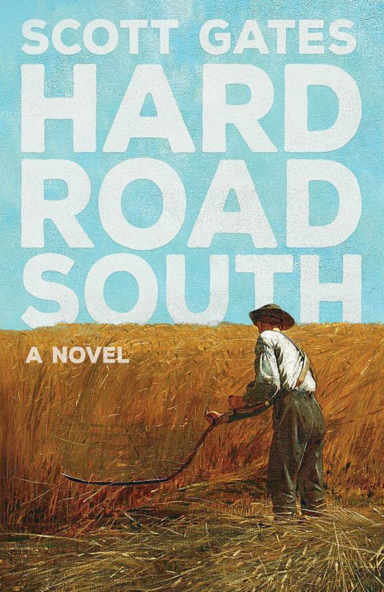 Hard Road South by Scott Gates