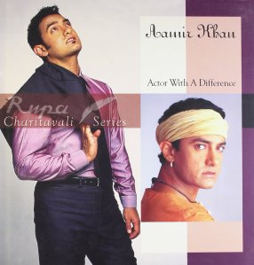 Aamir Khan-Actor with a Difference - Rupa Charitavali