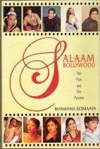 Salaam Bollywood-The Pain and the Passion by Bhawana Somayaa