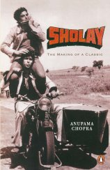 Sholay-The Making of a Classic - Anupama Chopra