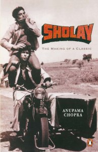 Sholay-The Making of a Classic - Anupama Chopra