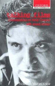 Talking Films Conversations on Hindi Cinema with Javed Akhtar - Nasreen Munni Kabir