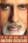 To Be or Not to Be Amitabh Bachchan - Khalid Mohamed