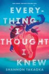 Everything I Thought I Knew by Shannon Takaoka