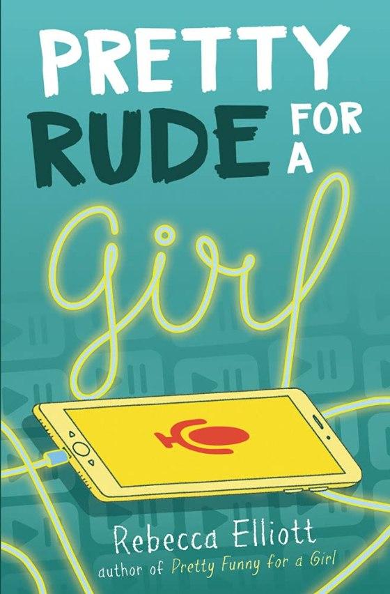 Pretty Rude for a Girl by Rebecca Elliott
