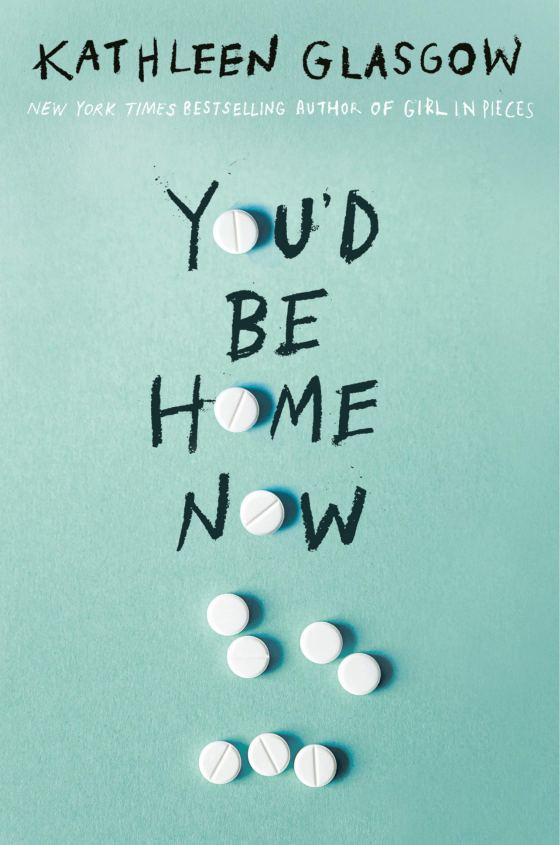You'd Be Home Now by Kathleen Glasgow