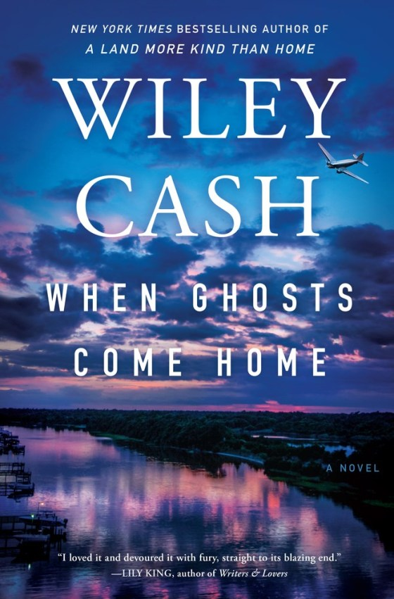 When Ghosts Come Home by Wiley Cash